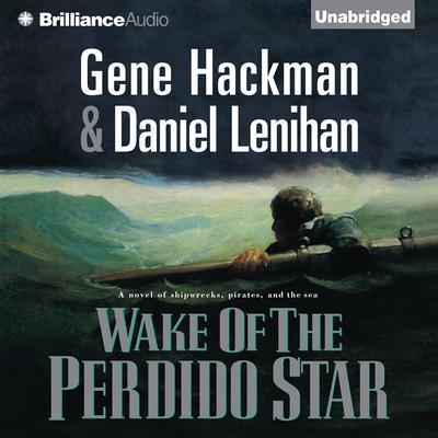 Wake of the Perdido Star Audiobook, by Gene Hackman