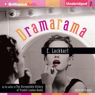 Dramarama Audiobook, by E. Lockhart
