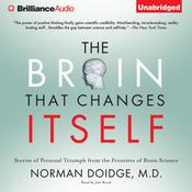 The Brain That Changes Itself: Stories of Personal Triumph from the Frontiers of Brain Science Audiobook, by Norman Doidge, M.D.