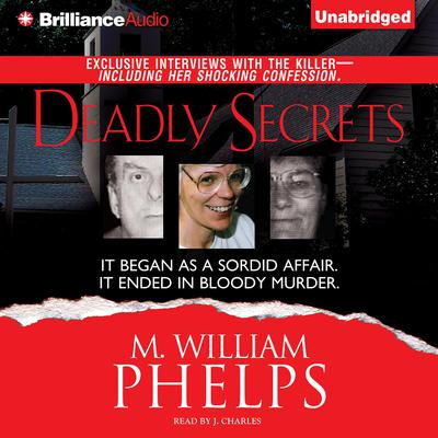 Deadly Secrets Audiobook, by M. William Phelps