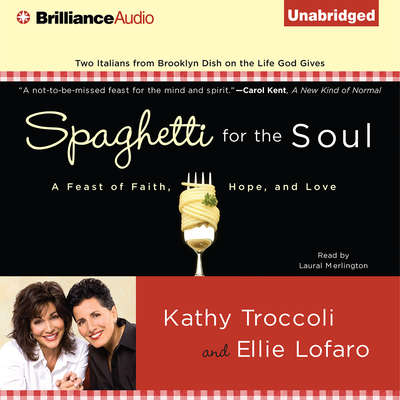 Spaghetti for the Soul: A Feast of Faith, Hope, and Love Audiobook, by Kathy Troccoli