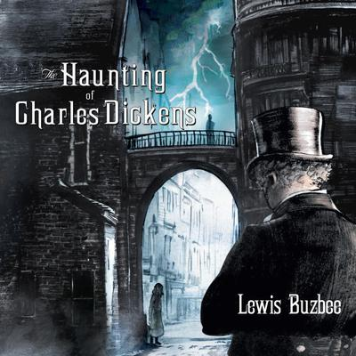 The Haunting of Charles Dickens Audiobook, by Lewis Buzbee