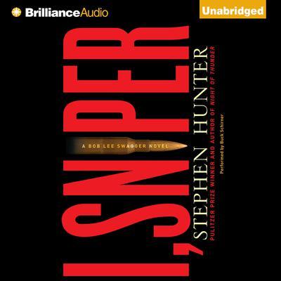 I, Sniper: A Bob Lee Swagger Novel Audiobook, by Stephen Hunter