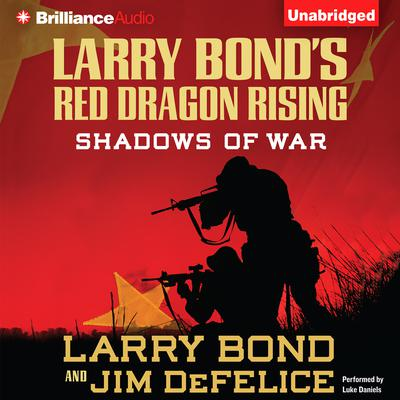 Larry Bonds Red Dragon Rising: Shadows of War Audiobook, by Larry Bond