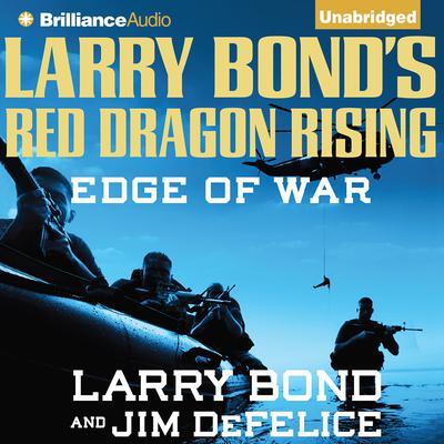 Larry Bonds Red Dragon Rising: Edge of War Audiobook, by Larry Bond