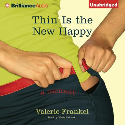Thin Is the New Happy Audiobook, by Valerie Frankel