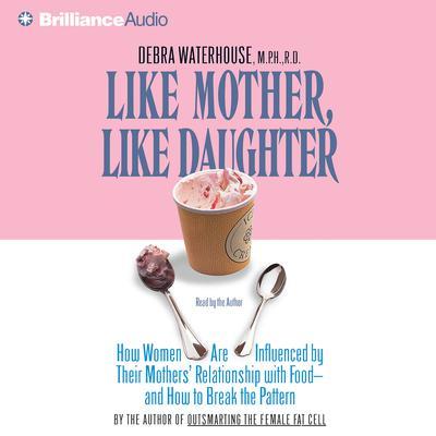 Like Mother, Like Daughter Audiobook, by Debra Waterhouse