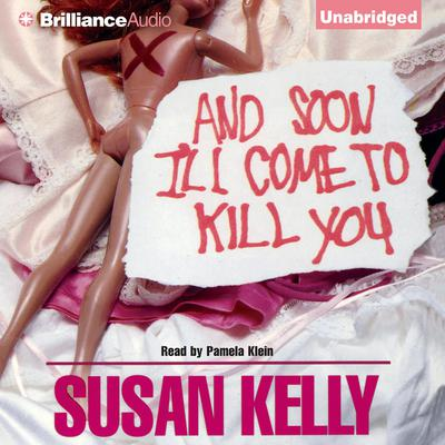 And Soon Ill Come To Kill You Audiobook, by Susan Kelly