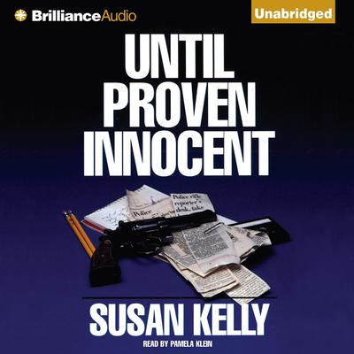 Until Proven Innocent Audiobook, by Susan Kelly