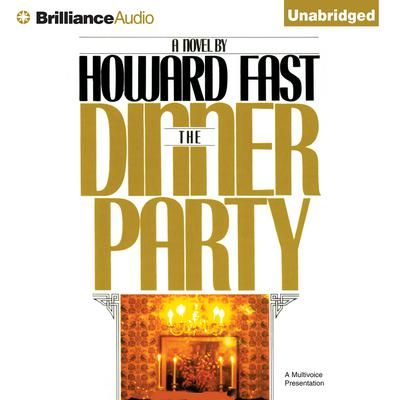 The Dinner Party Audiobook, by Howard Fast