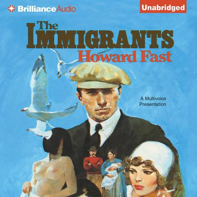 The Immigrants Audiobook, by Howard Fast