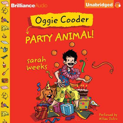 Oggie Cooder Party Animal Audiobook, by Sarah Weeks