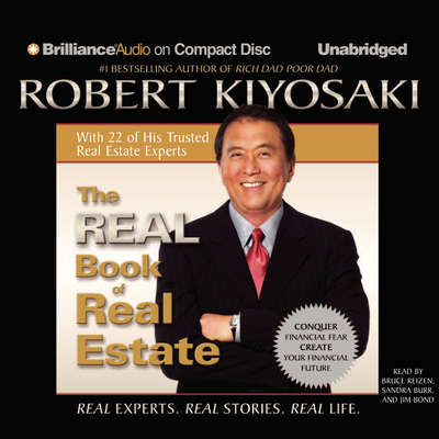 The Real Book of Real Estate: Real Experts. Real Stories. Real Life. Audiobook, by Robert T. Kiyosaki