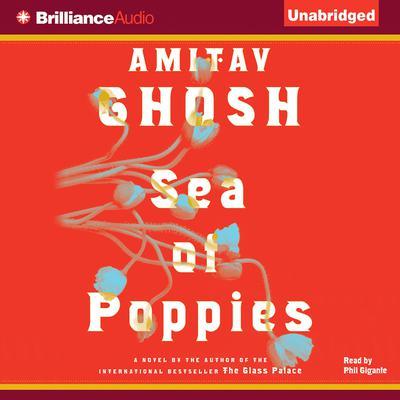 Sea of Poppies Audiobook, by Amitav Ghosh