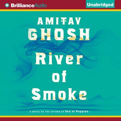 River of Smoke Audiobook, by Amitav Ghosh