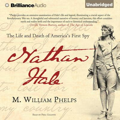 Nathan Hale: The Life and Death of Americas First Spy Audiobook, by M. William Phelps