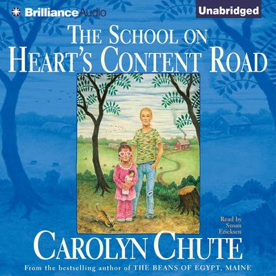 The School on Hearts Content Road Audiobook, by Carolyn Chute