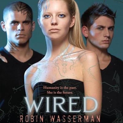 Wired Audiobook, by Robin Wasserman