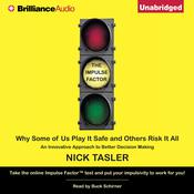 The Impulse Factor: Why Some of Us Play It Safe and Others Risk It All, by Nick Tasler