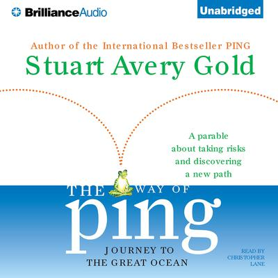 The Way of Ping: Journey to the Great Ocean Audiobook, by Stuart Avery Gold