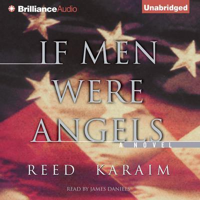 If Men Were Angels: A Novel Audiobook, by Reed Karaim