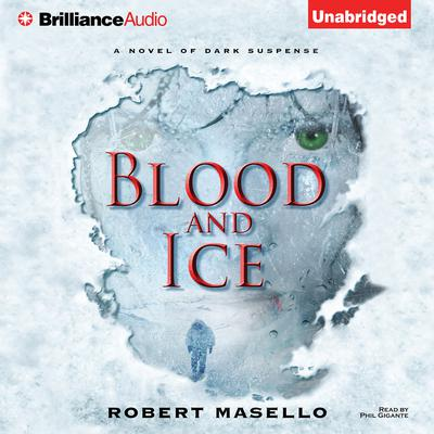 Blood and Ice Audiobook, by Robert Masello