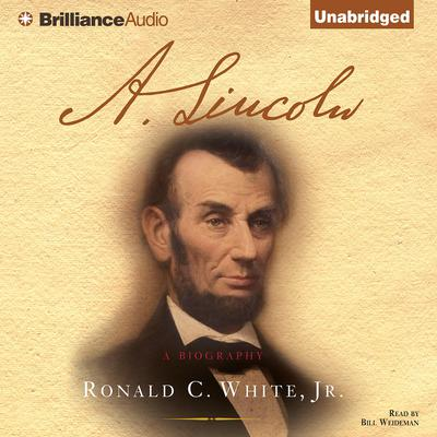 A. Lincoln: A Biography Audiobook, by Ronald C. White