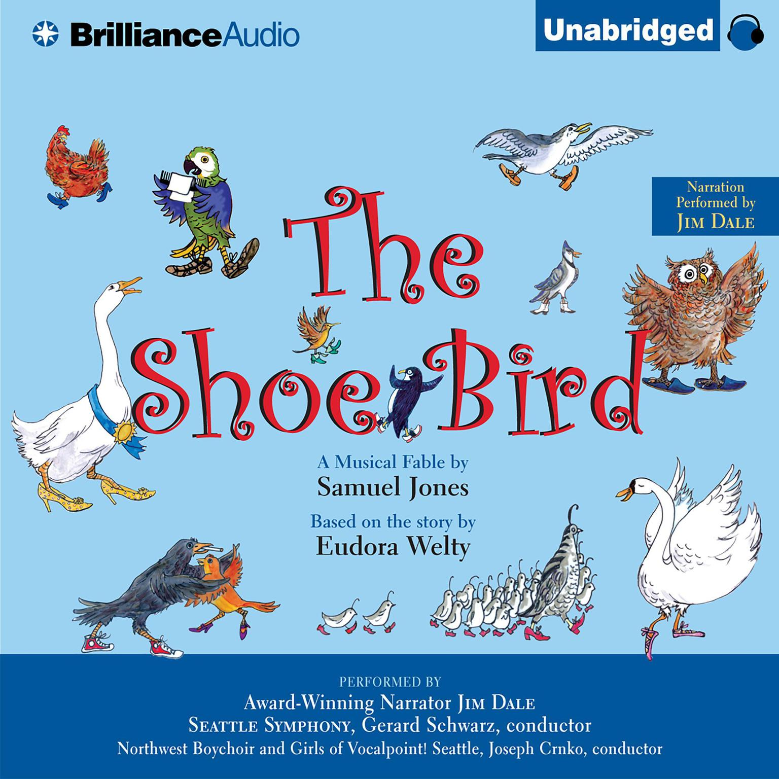 Printable The Shoe Bird: A Musical Fable by Samuel Jones. Based on a Story by Eudora Welty Audiobook Cover Art
