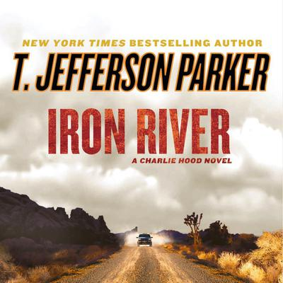 Iron River Audiobook, by T. Jefferson Parker