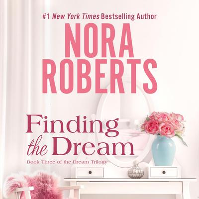 Finding the Dream Audiobook, by Nora Roberts