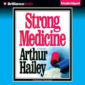 Strong Medicine Audiobook, by Arthur Hailey