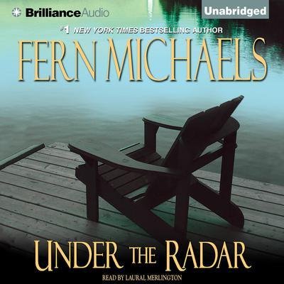 Under the Radar Audiobook, by Fern Michaels