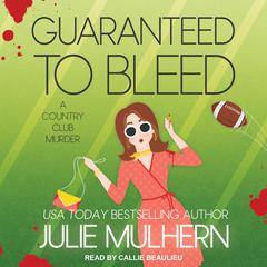 Guaranteed to Bleed Audiobook, by Julie Mulhern