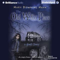 The Old Willis Place: A Ghost Story Audiobook, by Mary Downing Hahn