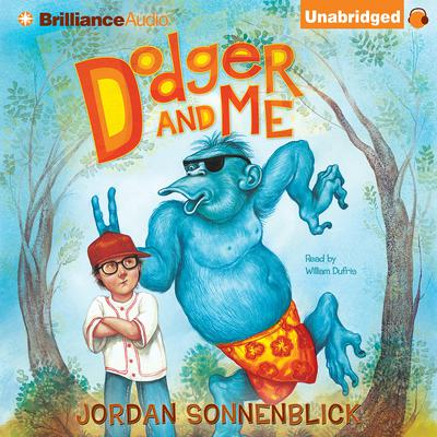 Dodger and Me Audiobook, by Jordan Sonnenblick