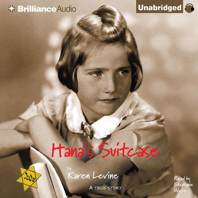 Hanas Suitcase: A True Story Audiobook, by Karen Levine