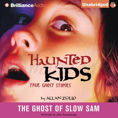 The Ghost of Slow Sam Audiobook, by Allan Zullo