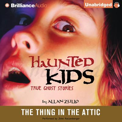 The Thing in the Attic Audiobook, by Allan Zullo