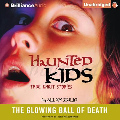 The Glowing Ball of Death Audiobook, by Allan Zullo
