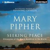 Seeking Peace: Chronicles of the Worst Buddhist in the World Audiobook, by Mary Pipher
