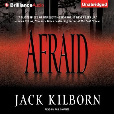 Afraid Audiobook, by Jack Kilborn