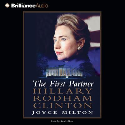 The First Partner: Hillary Rodham Clinton Audiobook, by Joyce Milton