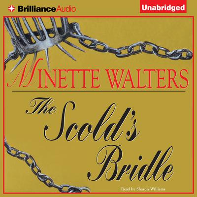 The Scolds Bridle Audiobook, by Minette Walters