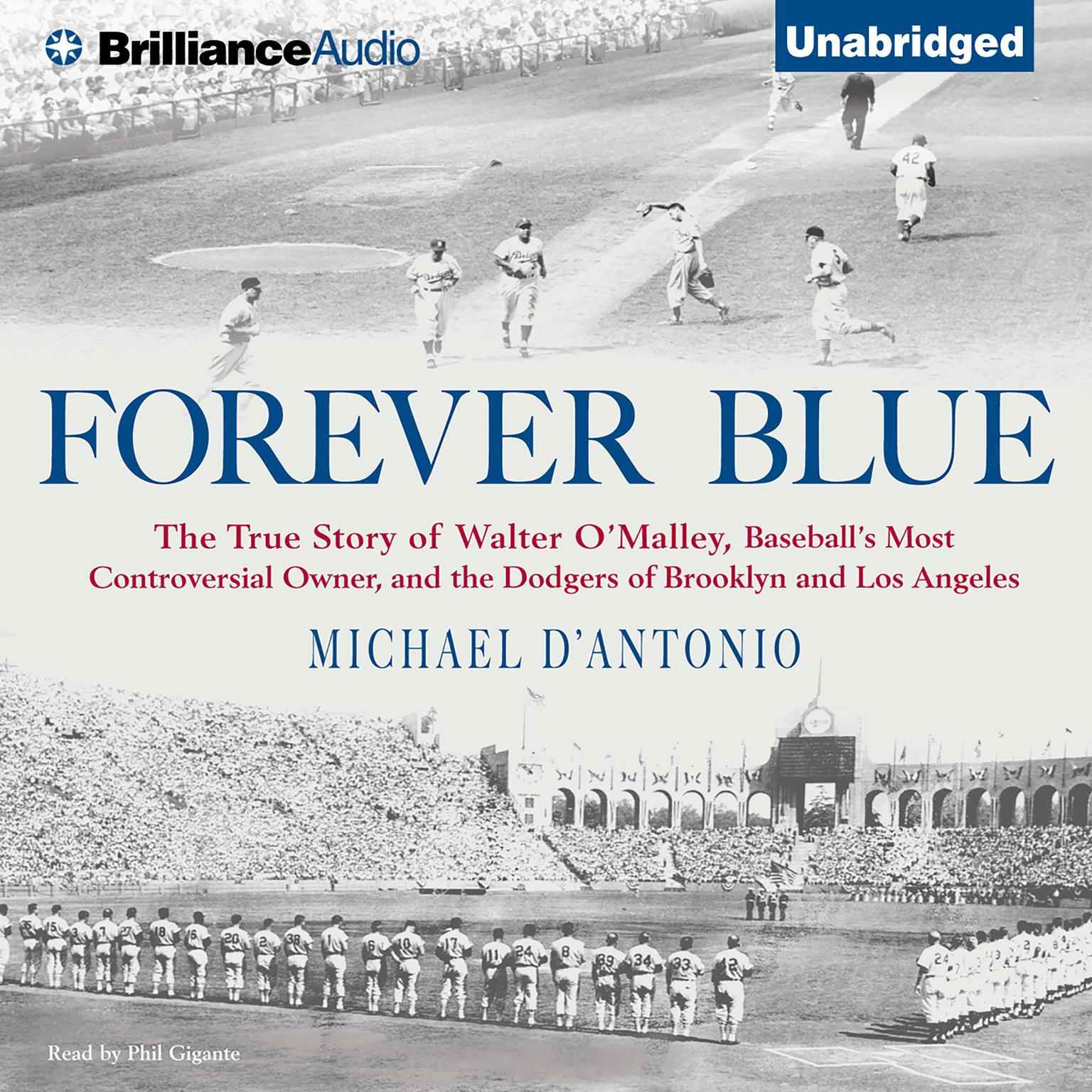 Printable Forever Blue: The True Story of Walter O'Malley, Baseball's Most Controversial Owner and the Dodgers of Brooklyn and Los Angeles Audiobook Cover Art