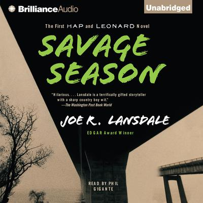 Savage Season: The First Hap and Leonard Novel Audiobook, by Joe R. Lansdale
