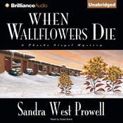 When Wallflowers Die Audiobook, by Sandra West Prowell