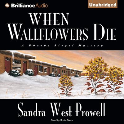 When Wallflowers Die Audiobook, by Sandra West Prowell
