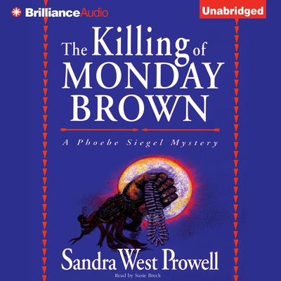 The Killing of Monday Brown Audiobook, by Sandra West Prowell