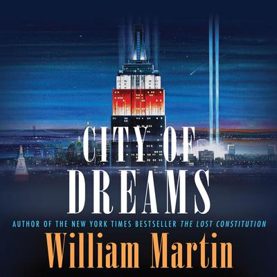 City of Dreams Audiobook, by William Martin
