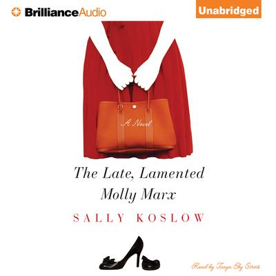 The Late, Lamented Molly Marx Audiobook, by Sally Koslow